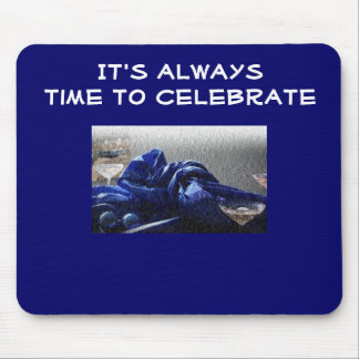 ALWAYS TIME TO CELEBRATE MOUSEPAD