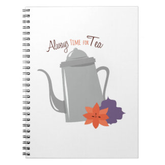 Always Tine For Tea Spiral Note Books