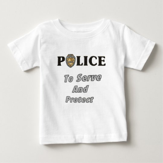Always To Serve and Protect Baby T-Shirt