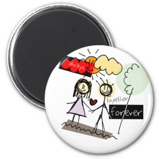 """""""Always Together Forever"""" Fun Art Products 2 Inch Round Magnet"""