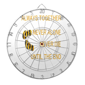 Always Together Never alone Never Die Until TheEnd Dartboards
