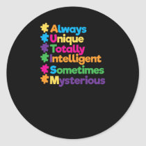 Always Unique Totally Intelligent Autism Classic Round Sticker