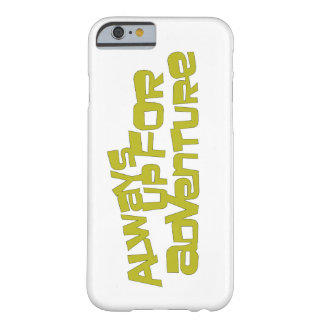 Always Up For Adventure iPhone Barley There Case