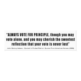 Always Vote For Principle John Quincy Adams Canvas Print