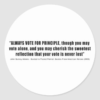 Always Vote For Principle John Quincy Adams Classic Round Sticker