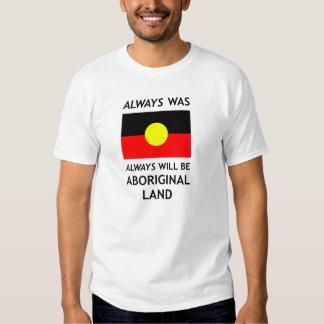 Always Was, Always Will Be Aboriginal Land *White* T Shirt