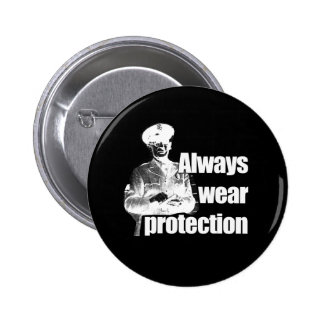 ALWAYS WEAR PROTECTION 2 INCH ROUND BUTTON