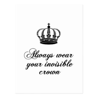 Always wear your invisible crown, word art design postcard