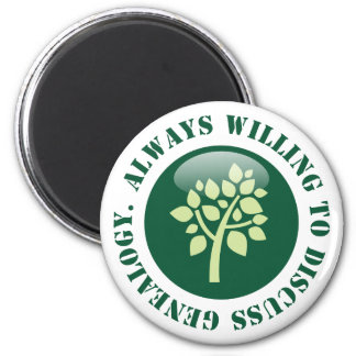 Always Willing To Discuss Genealogy 2 Inch Round Magnet