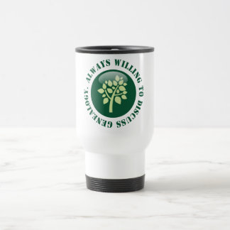 Always Willing To Discuss Genealogy Travel Mug