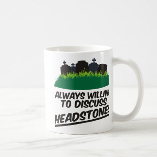 Always Willing To Discuss Headstones Coffee Mug