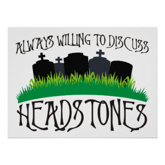Always Willing To Discuss Headstones Poster
