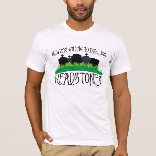 Always Willing To Discuss Headstones T-Shirt