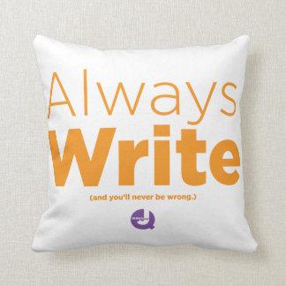 Always Write - Throw Pillow