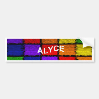 ALYCE ( female names ) Bumper Sticker
