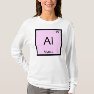 Alyssa Name Chemistry Element Periodic Table T-Shirt