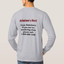 Alzheimer's Alert with Personalized Phone Number T-Shirt
