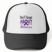 Alzheimer's Awareness Don't Forget About Alzheimer Trucker Hat