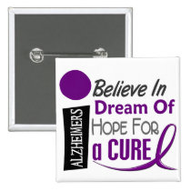 Alzheimer's Disease BELIEVE DREAM HOPE Button