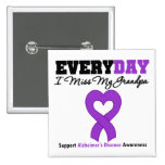 Alzheimer's Disease Every Day I Miss My Grandpa Pinback Buttons