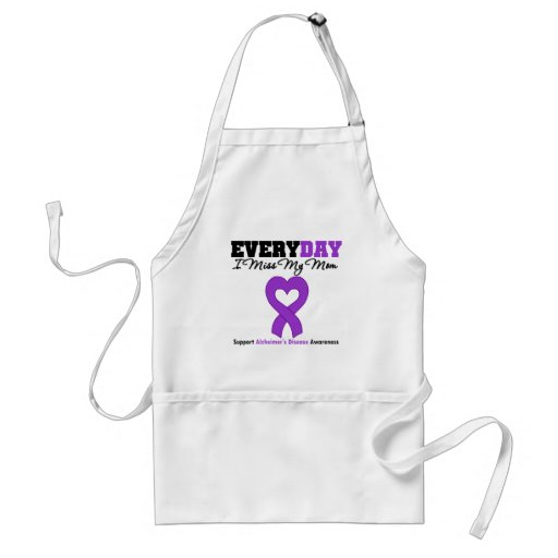 Alzheimer's Disease Every Day I Miss My Mom Aprons