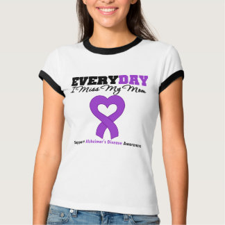 Alzheimer's Disease Every Day I Miss My Mom T-shirts