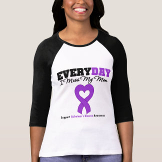 Alzheimer's Disease Every Day I Miss My Mom Tee Shirt