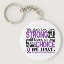Alzheimer's Disease How Strong We Are Keychain