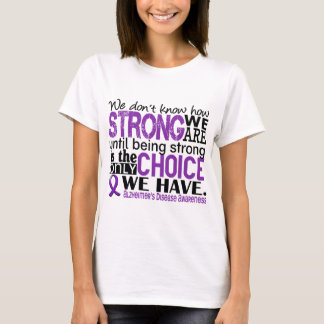 Alzheimer's Disease How Strong We Are T-Shirt