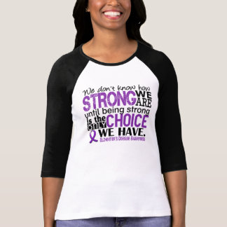 Alzheimer's Disease How Strong We Are Tee Shirts