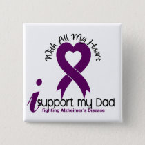 Alzheimers Disease I Support My Dad Pinback Button