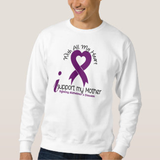 Alzheimers Disease I Support My Mother Sweatshirt