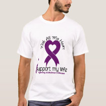 Alzheimers Disease I Support My Wife T-Shirt