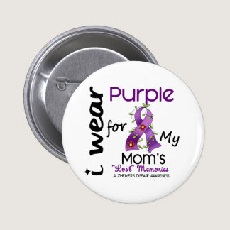 Alzheimers Disease I Wear Purple For My Mom 43 Pinback Button