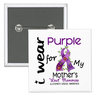 Alzheimers Disease I Wear Purple For My Mother 43 Button