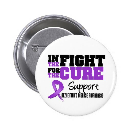 Alzheimer's Disease In The Fight For The Cure Pinback Button