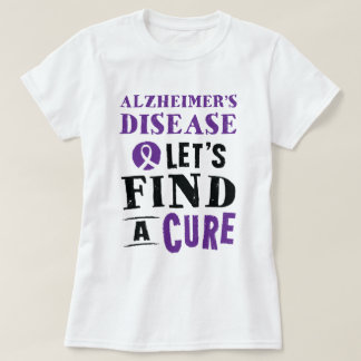 Alzheimer's Disease Let's Find A Cure Tee
