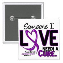 Alzheimer's Disease NEEDS A CURE 2 Pinback Button