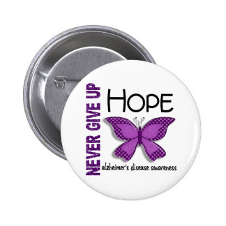 Alzheimer's Disease Never Give Up Hope Butterfly 4 2 Inch Round Button