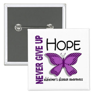 Alzheimer's Disease Never Give Up Hope Butterfly 4 Button