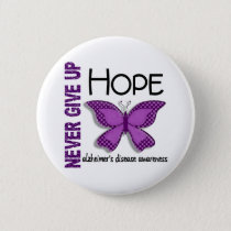 Alzheimer's Disease Never Give Up Hope Butterfly 4 Pinback Button