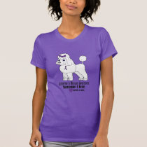 Alzheimer's Disease Poodle: Someone Needs a Cure T-Shirt