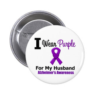 Alzheimer's Disease Purple Ribbon For My Husband Buttons