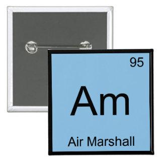 Am - Air Marshall Chemistry Element Symbol T-Shirt Pin