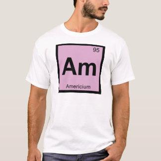 Am - Americium Chemistry Periodic Table Symbol T-Shirt