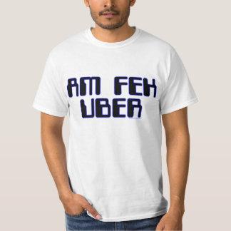 AM FEK UBER T-Shirt