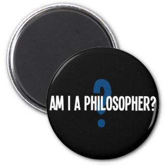 Am I A Philosopher 2 Inch Round Magnet