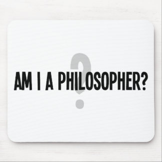 Am I A Philosopher Mouse Pad