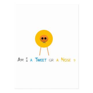 Am I a tweet or a Nose? Postcard