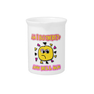 Am i bothered aww hell naw beverage pitcher